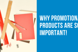 Why promotional products are so important
